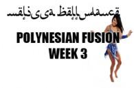 POLYNESIAN BELLY DANCE FUSION WK3 APR-JULY2017
