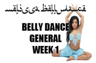 GENERAL LEVEL BELLY DANCE 4 WEEK SUMMER COURSES WK1 2018