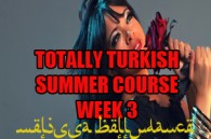 TOTALLY TURKISH ORYANTAL 4 WEEK SUMMER COURSE WK3 2018