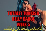 TOTALLY TURKISH BELLY DANCE WK5 SEPT-DEC2016