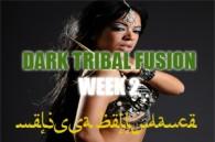 DARK TRIBAL FUSION WK2 JAN-APR2017
