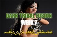 DARK TRIBAL FUSION WK7 JAN-APR2017
