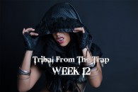 TRIBAL FROM THE TRAP WK12 APR-JULY 2019
