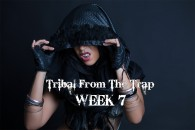 TRIBAL FROM THE TRAP WK7 SEPT-DEC 2018