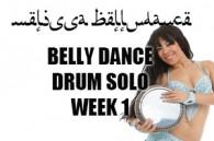 BELLY DANCE DRUM SOLO SUMMER 4 WEEK COURSE WK1 2018