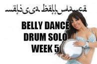 BELLY DANCE DRUM SOLO WK5 SEPT-DEC 2018
