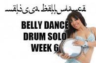 BELLY DANCE DRUM SOLO WK6 SEPT-DEC 2018