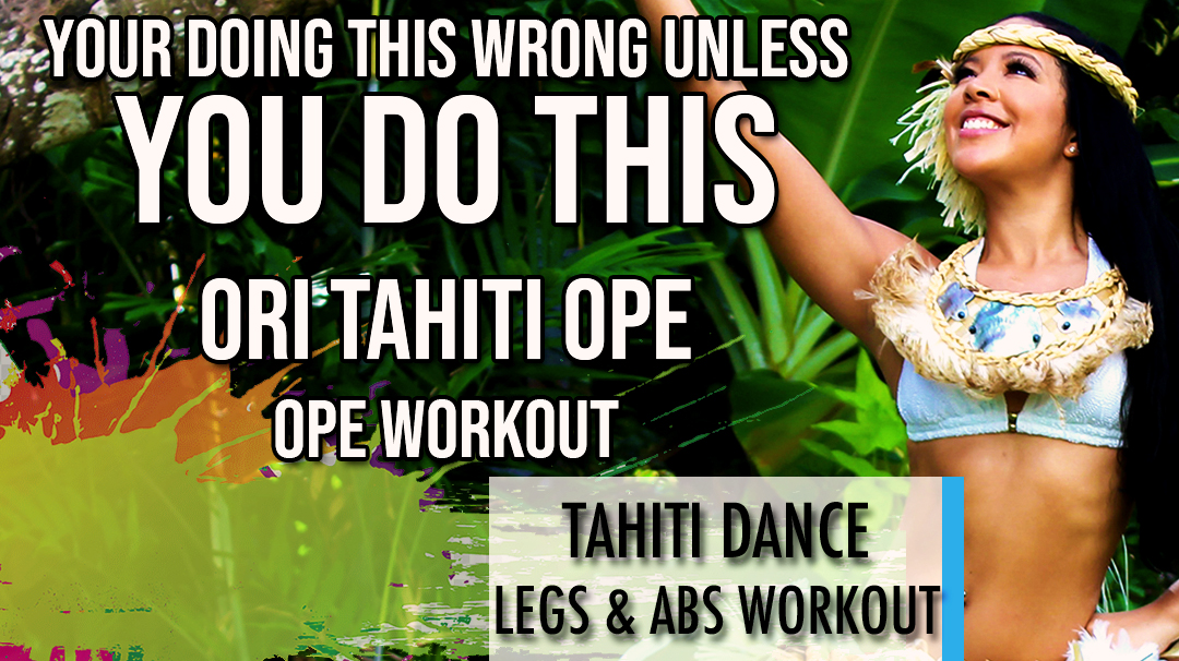 ORI TAHITI OPE DANCE CLASS LEGS AND STOMACH ABS FLAT BELLY WORKOUT